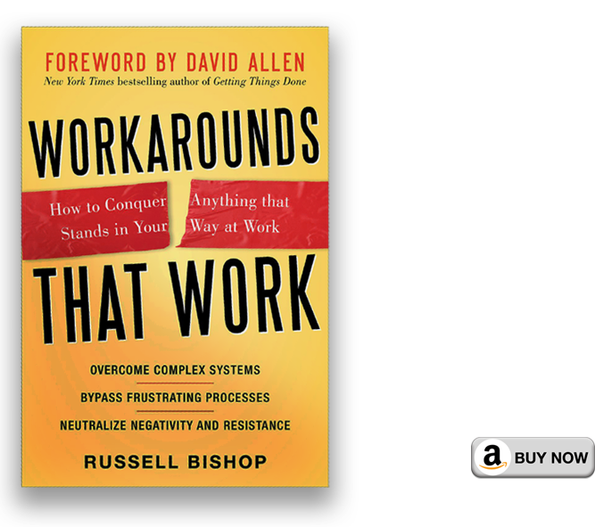 Workarounds That Work: How to Conquer Anything That Stands in Your Way at Work Hardcover – January 5, 2011